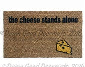 the cheese stands alone funny lonely doormat novelty welcome farmer dell housewarming