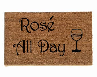 Rose all day- brunch wine funny wino Door Mat housewarming hostess gift  eco friendly