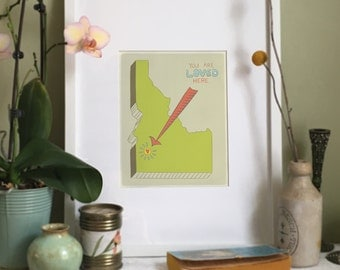 You Are Loved Here - IDAHO personalized map ( 8x10 Fine Art Print )
