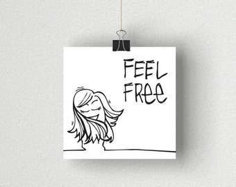 Feel Free / Daily Peety Print (Black and White, 5 x 5)