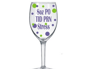4 Nurse Decals for Wine Glasses DIY kit Medical * 8 oz po tid prn Stress * Medical * Rn * Lpn * Fun Wine Glass Decals * Save Money * Fun *