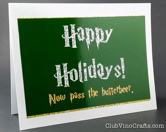Harry Potter Holiday Card - Happy Holidays! Now pass the butterbeer.