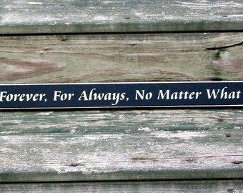 Forever For Always No Matter What - Primitive Country Shelf Sitter, Painted Wood Sign, Wedding Decor, Anniversary Gift, Valentines Day Gift