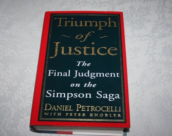 """Vintage Hard Cover Book with Dust Jacket """" Triumph of Justice """" The Final Judgment on the Simpson Saga By Daniel Petrocelli, Peter Knobler"""