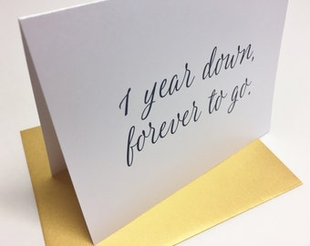 1 Year Down, Forever To Go, One Year Anniversary, Paper Gift, Stationery, Script Font, Metallic Envelope, Printed Note Card, Ready to Ship