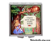 """POCKET MIRROR Funny Rude Alice in Wonderland Quote """"I have seen some really weird s@#t"""" Purse Mirror Compact, Magnifying Mirror * Mature"""