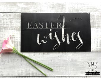 Easter Wishes Metal Sign~ Bare Metal Finish