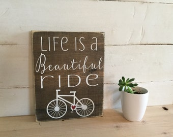 Bicycle Sign - Wooden Bicycle Sign - Wood Bicycle Sign - Wood Bike Sign - Life Is A Beautiful Ride - Bicycle Decor - Housewarming Gift