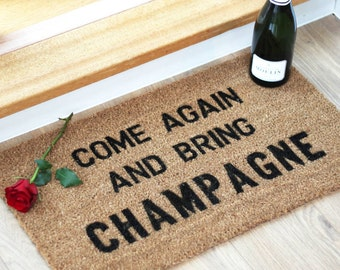 Come Again and Bring Champagne - doormat, UK housewarming, alcoholic gift for friend, artsy mat, new home gift, high quality home decor mat