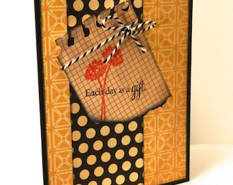Handmade Inspirational Card - Each Day Is A Gift In Black, Cream, Red, Yellow