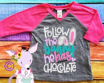 Follow the Bunny he has Chocolate Kids Easter Shirt Girls Easter Shirt Easter Sunday Shirt Raglan Easter Bunny Picture Shirt Custom Easter