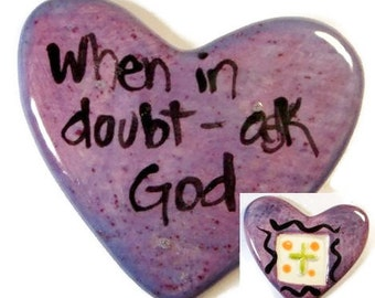 When in Doubt Ask God Ceramic Heart Purple