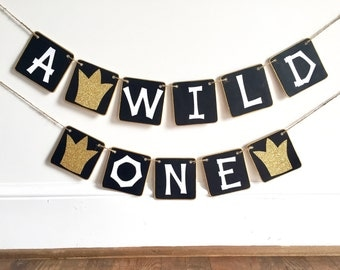 WILD ONE Birthday banner, ONE, first birthday, where the wild things are, black and gold, photo prop, smash cake banner, high chair, crown