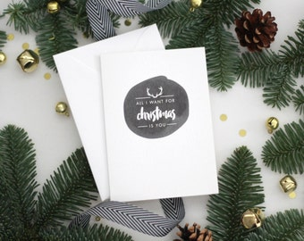 All I want for christmas is you  / Christmas Card / Christmas Stag head / card for wife, husband, girlfriend, boyfriend, partner @ christmas