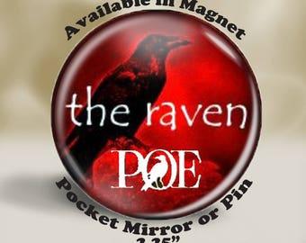 Poe Raven Magnet, Pin or Pocket Mirror, Work Space Decor, Fridge Magnet, Titanic Fan Gift