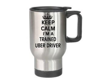 Travel Coffee Mug - Uber Driver - Coffee Cup - Keep Calm - Stainless Steel
