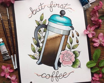 "8x10"" But First Coffee French Press Watercolor Tattoo Flash PRINT by Michelle Kent"
