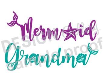 Mermaid Grandma - JPG, png & SVG, DXF cut file, Digital, seashell, fin, starfish, Mermaid Life - birthday girl party - Instant Download