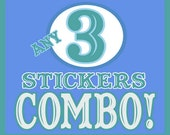 ANY 3 Stickers COMBO!