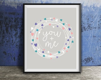 Valentine Printable Art, You + Me Wall Art, Valentine's Day Wall Art, You and Me Poster, Festive Home Decor, 8x10 - INSTANT DOWNLOAD