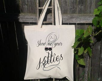 Show me your Kitties, Bachelorette Tote Bag, Bridal Crew Gifts, Wedding Welcome Tote Bag, 10 totes