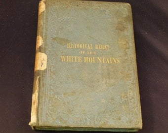 Historic Relics of the White Mountains 1855 Leather Bound Edition
