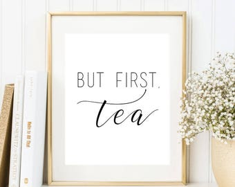 SALE -50% But First Tea Digital Print Instant Art INSTANT DOWNLOAD Printable Wall Decor