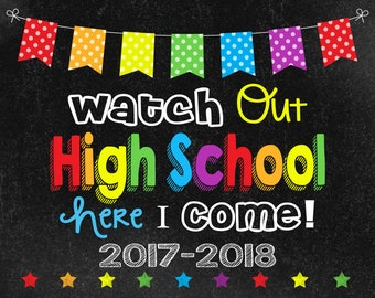 Watch Out High School Chalkboard sign, 2017-2018, Last Day of School sign, Instant Download, photo booth,  preschool graduation invitation