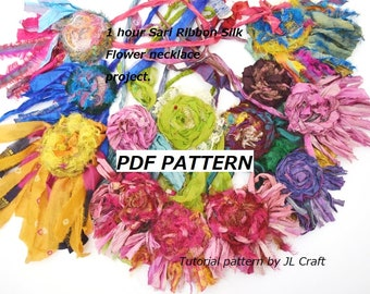 1 hour Sari Ribbon Silk Flower necklace project. PDF Tutorial pattern  48 pages and 80 pictures.