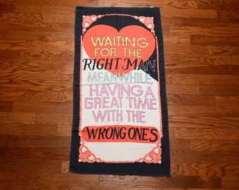 vintage novelty beach towel Waitiung for the Right Man Great Time with the Wrong Ones spring break 1980 80s pool ocean Saab Top Linens Ltd
