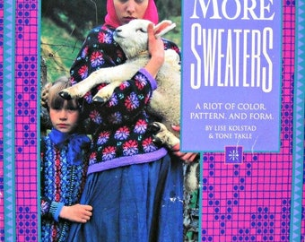 More Sweaters Knitting Pattern Book, by Lise Kolstad and Tone Takle, Vintage 1994