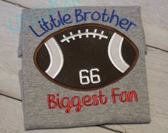 Brother Football -Little Brother Biggest Fan- Applique Football Shirt--Football Brother