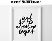 Adventure Wall Art, Cursive Print, Black and White Poster, Handwritten Font, Express Shipping to USA - And The Adventure Begins