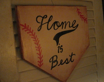Home Plate  - Home is BEST -  Hand painted wooden sign