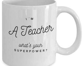 Gifts for teacher, Funny Novelty Coffee Mug, Teacher best Gift, Teacher's Superpower Mug, White Ceramic Coffee Mug, Funny Teacher Quote mug