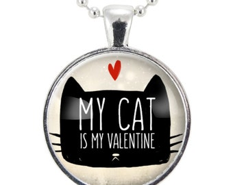 Anti Valentine's Day Necklace, My Cat Is My Valentine Pendant, Valentine's Day Gift Idea Heart Necklace (2496S25MMBC)