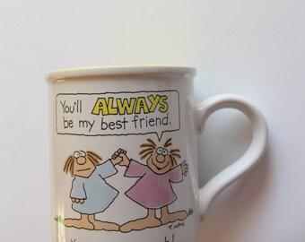 Vintage You'll Always Be My Best Friend Coffee Mug by American Greetings 1993