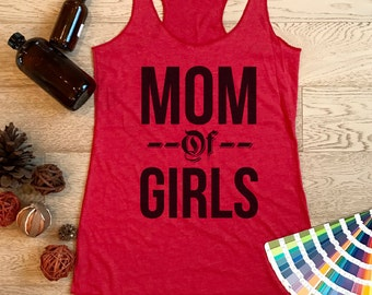Mom Of Girls. Women's Eco Tri-Blend Tanks. Women Clothing. Mom's Tank Top. Mother And Daughters Tank. Triblend Tank Tops.