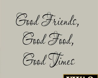 Good Friends, Good Food, Good Times Wall Decal Kitchen Decor Wall Sticker Saying Vinyl Lettering VWAQ-10192
