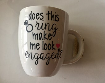 Does this ring make me look engaged?   - Custom Coffee Mug