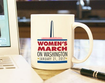 Women's March on Washington 2017 v2, Coffee Mug Cup Gift Present Woman's Rights Trump Protest Resist Protester Pro-choice Feminist As Fuck