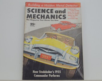 Science and Mechanics Magazine, December 1954 - Great Condition - Fascinating Articles, Hundreds of Vintage Ads, 1955 Studebaker Commander