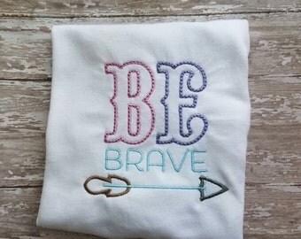 Be brave girls shirt