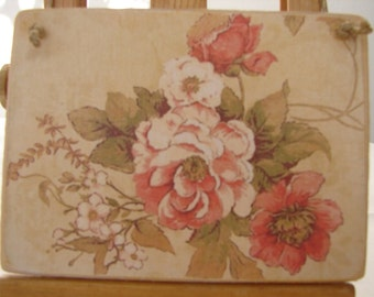 shabby old roses,vintage wallpaper image on wooden tag to hang on dresser or door etc.shabby chic