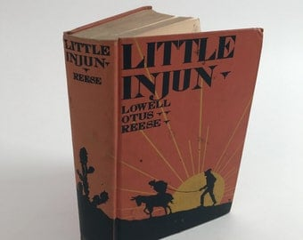 Antique Children's Book - Little Injun by Lowell Otus Reese - First Edition - 1927 - Rare - Short Stories