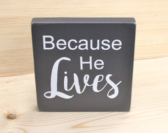 Because He Lives - wood block, home decor, Easter decor