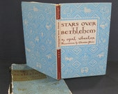 Stars Over Bethlehem, 1952 book chronicles author Opal Wheeler's trip to Bethlehem, illustrations by Christine Price, hardcover, DJ, 59 pgs