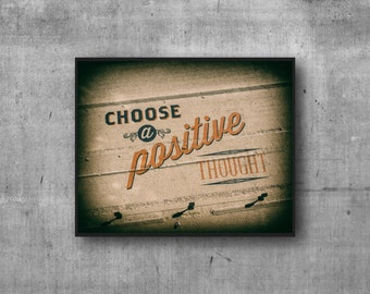 Choose a Positive Thought -  Art Photography Print - sign photo