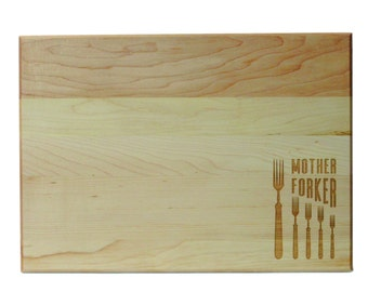 Funny Gift Mother Forker Cutting Board 10x14 Maple Custom Laser Engraved
