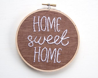 Rustic Home Sweet Home Embroidery, Hand-Stitched, Farmhouse Style, Cottage Style, Brown and White, Housewarming Gift, Welcome Sign, Hoop Art
